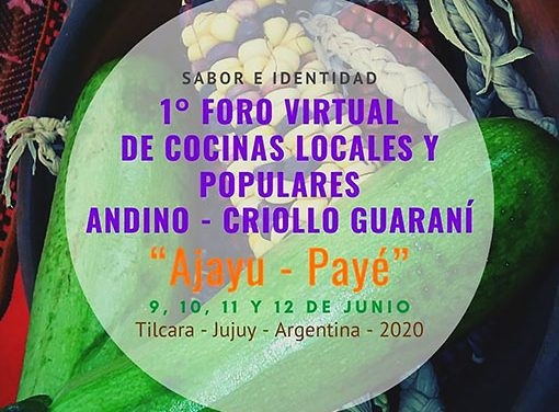 Primer foro virtual de Cocinas Locales y Populares andinas y criollo guaraníes