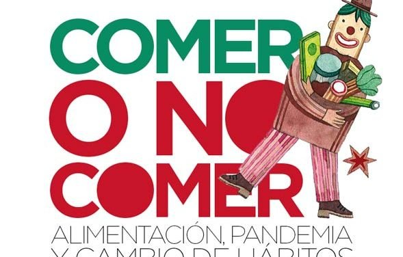 COMER O NO COMER | Alimentación, pandemia y cambio de hábitos