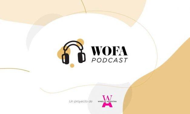 Wofa Podcast: un nuevo canal para el Vino Argentino