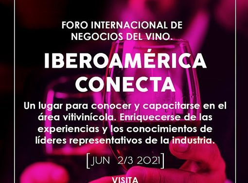 Iberoamérica Conecta: un foro de negocios sobre el vino
