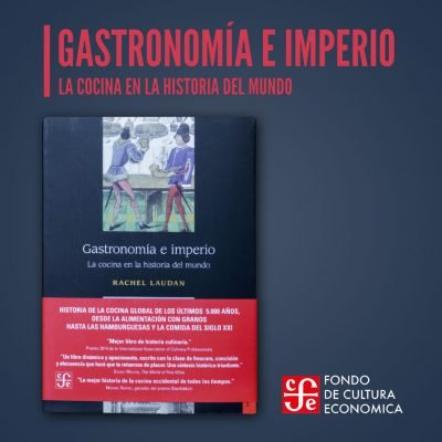 Gastronomía e imperio. La cocina en la historia del mundo