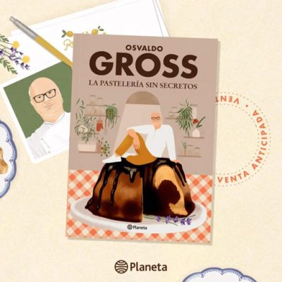 Osvaldo Gross   La pastelería sin secretos